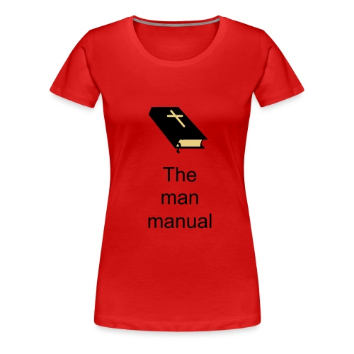 The man manual T-shirt - Women's Premium T-Shirt