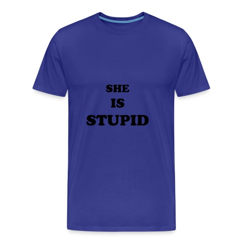 SHE IS STUPID - blue - Men's Premium T-Shirt