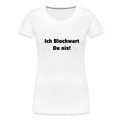 Blockwart T-Shirt - Frauen Premium T-Shirt