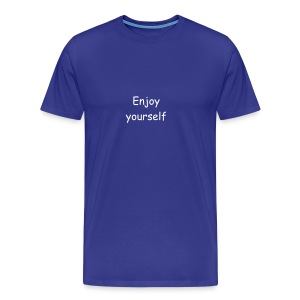 Enjoy yourself! - Premium T-skjorte for menn