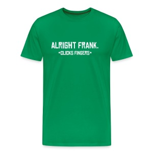 Alright Frank Shirt - Men's Premium T-Shirt