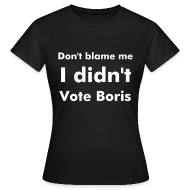 T-Shirts ~ Women's T-Shirt ~ Short Sleeved Laydeez I Didn't Vote Boris Brown T-shirt