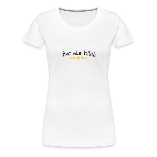 5 Star Bitch Girlie T - Women's Premium T-Shirt