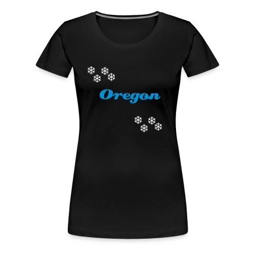 Only Need Oregon - Women's Premium T-Shirt