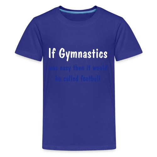 Gymnastics Easy - Blue - Teenage Premium T-Shirt