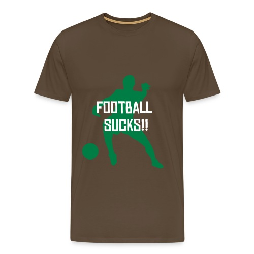 Football Sucks!! (Brown) - Men's Premium T-Shirt