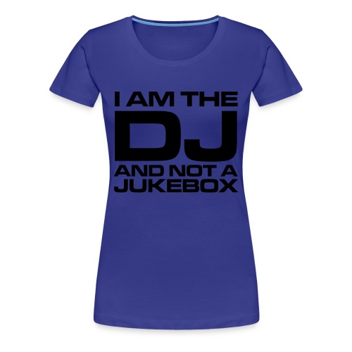 Im The DJ BLUE WOMENS - Women's Premium T-Shirt