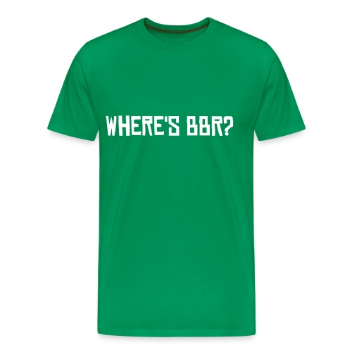 Where's BBR? - Men's Premium T-Shirt