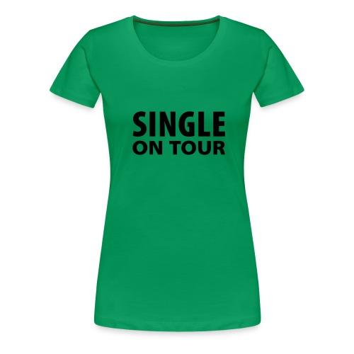 Single On tour - Women's Premium T-Shirt