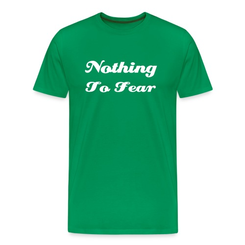 Nothing To Fear - Basic - green - Männer Premium T-Shirt