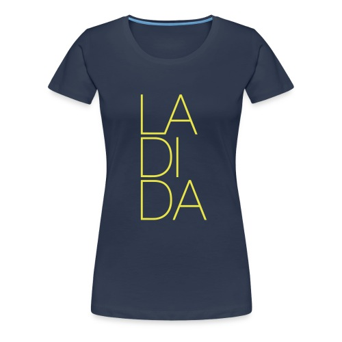 La di da - Women's Premium T-Shirt