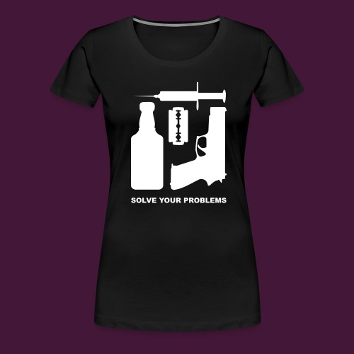 Solve your problems - Frauen Premium T-Shirt