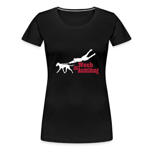 Noch in Ausbildung - Frauen Premium T-Shirt