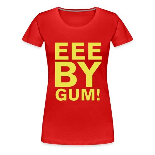 EEE BY GUM! - Women's Premium T-Shirt