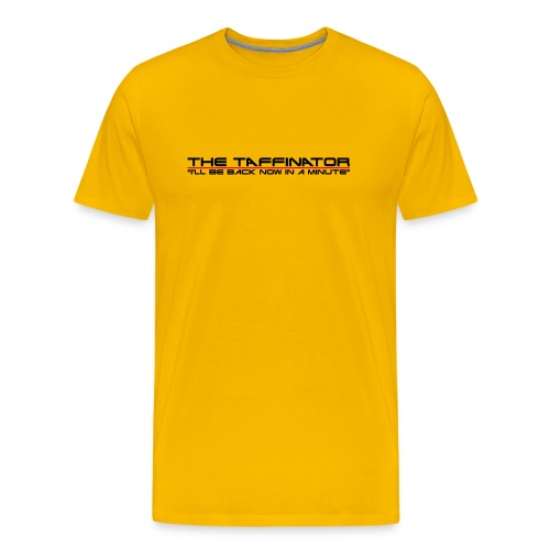 Taffinator YELLOW Comfort Minute - Men's Premium T-Shirt