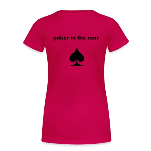Liquor in the front, poker in the rear - Women's Premium T-Shirt