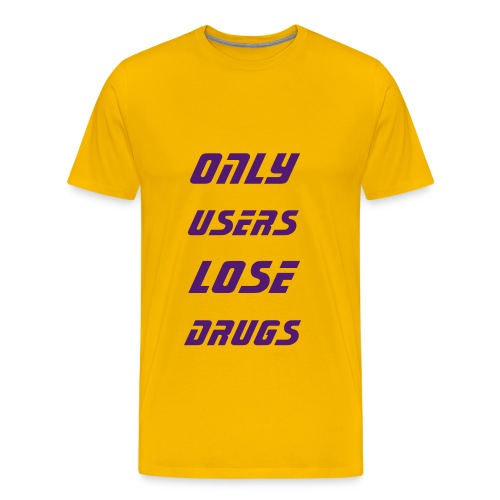ONLY USERS LOSE DRUGS - Men's Premium T-Shirt