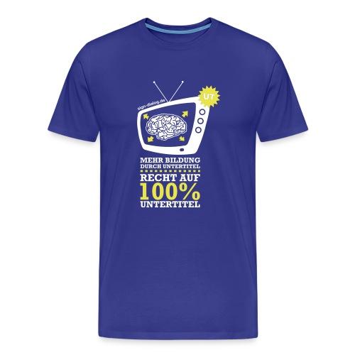 Mehr Bildung durch Untertitel - Männer Premium T-Shirt