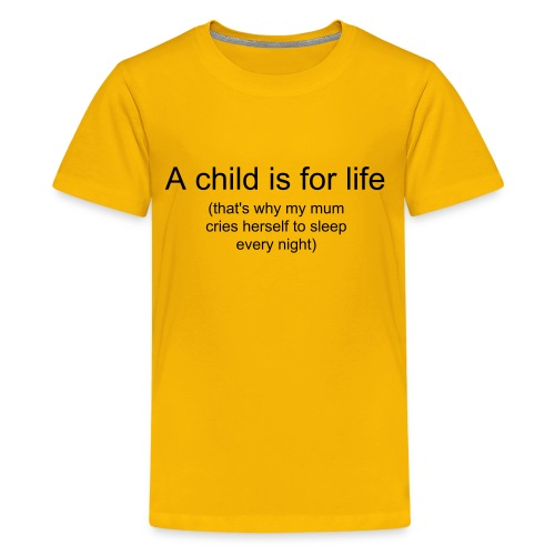 a child is for life - Teenage Premium T-Shirt
