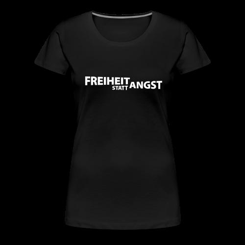 Freiheit statt Angst (einfarbig) - Frauen Premium T-Shirt