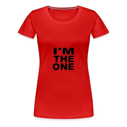 I'M THE ONE - Women's Premium T-Shirt
