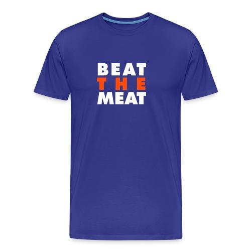 BEAT THE MEAT - Männer Premium T-Shirt