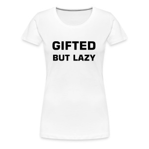 Gifted - Women's Premium T-Shirt