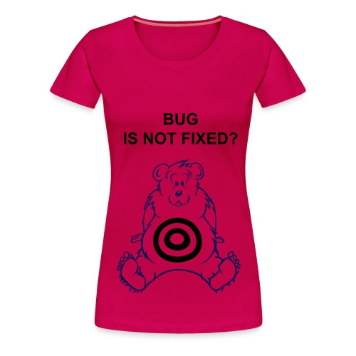 BUG is not Fixed - Frauen Premium T-Shirt