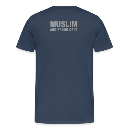 Muslim and proud of it - T-shirt Premium Homme