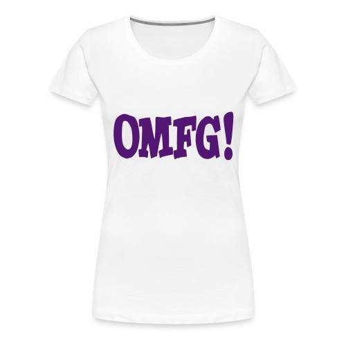 OMFG! - Women's Premium T-Shirt