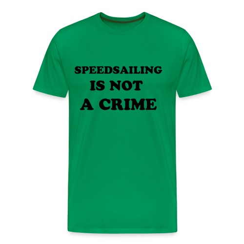 Speedsailing is not a crime - T-shirt Premium Homme