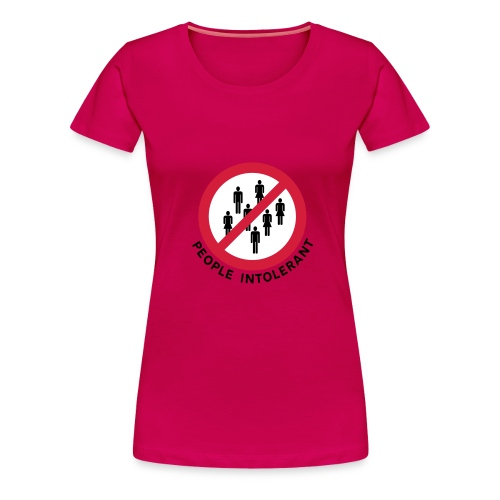 People Intolerant - Free Colour Ladies T. - Women's Premium T-Shirt