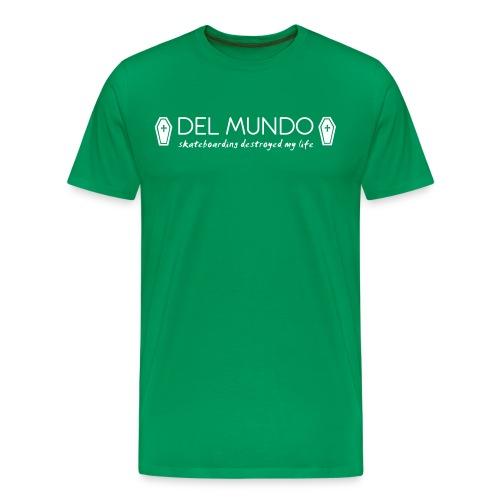 Del Mundo - Skateboarding destroyed my life - Men's Premium T-Shirt