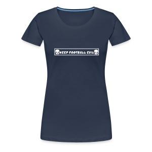 Keep football evil Girlie - Frauen Premium T-Shirt