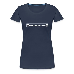 Keep football evil Girlie - Frauen Premium T-Shirt