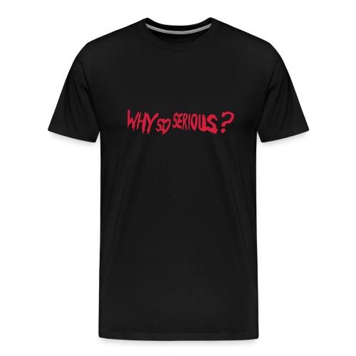 Why so serious? 3XL - Camiseta premium hombre