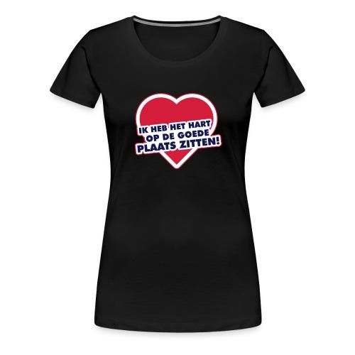 Hart op de goede plaats - Vrouwen Premium T-shirt