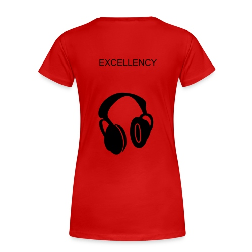 Excellency - Women's Premium T-Shirt