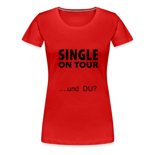 Single on tour shirt - Frauen Premium T-Shirt