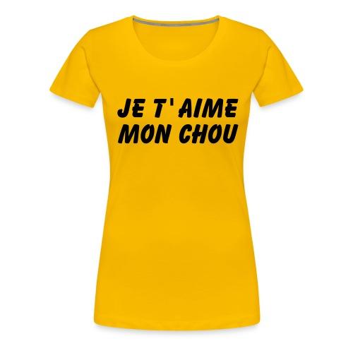 JE T AIME MON CHOU - T-shirt Premium Femme