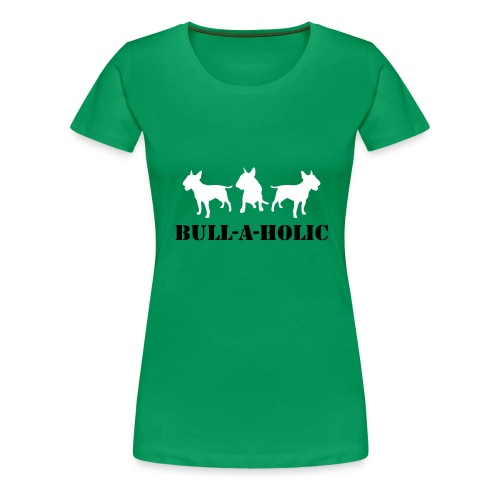 Womens Tee with 'Bull-a-holic' Print - Women's Premium T-Shirt