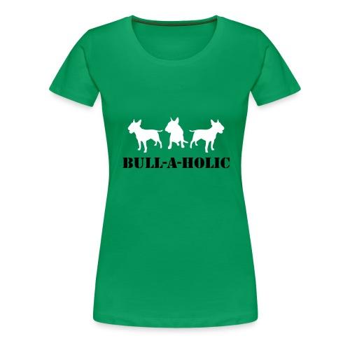 Womens Tee with 'Bull-a-holic' Print - Women's Premium T-Shirt