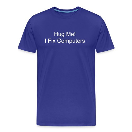 Hug Me I Fix Computers - Men's Premium T-Shirt
