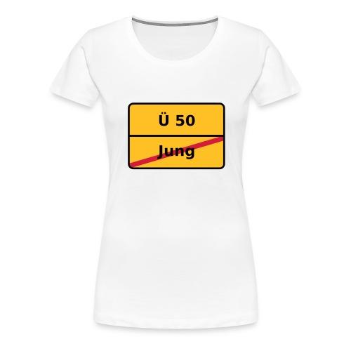Ü 50 Shirt - Frau - Frauen Premium T-Shirt