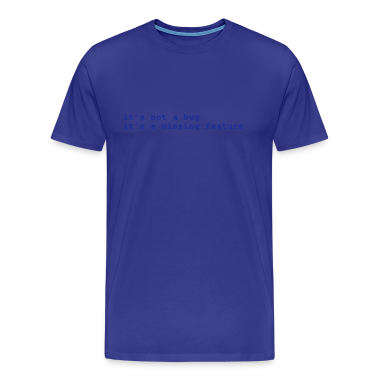 Sky it's not a bug - it's a missing feature Men's Tees