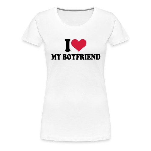 I Love my boyfriend T Shirt - Women's Premium T-Shirt