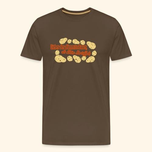 Lieber der dümmste Bauer... - Männer Premium T-Shirt