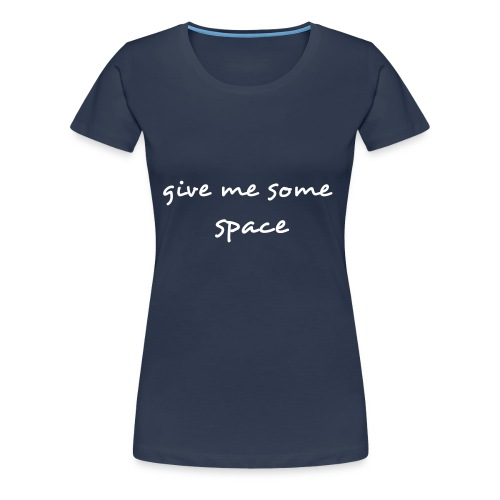 give me some space - Premium-T-shirt dam