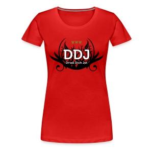 DDJ (Drieß Dich Jet) - Frauen Premium T-Shirt