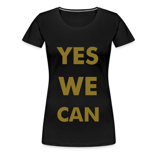 yes we can - shirt - women - Frauen Premium T-Shirt